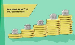 Ranking banków – zdolność kredytowa [II kw. 2018 r.]